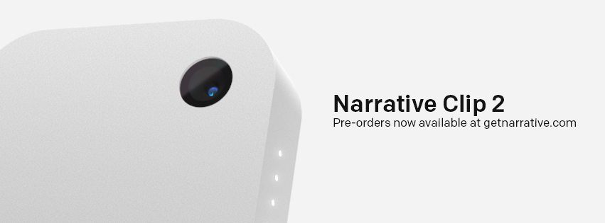 Announcing Limited Time Pre-Order for Narrative Clip 2, estimated shipping September 2015